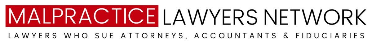 Malpractice Lawyers Network - Lawyers who sue attorneys, accountants & fiduciaries